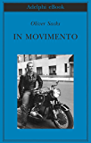 In movimento (Biblioteca Adelphi)