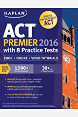 Kaplan ACT Premier 2016 with 8 Practice Tests: Personalized Feedback + Book + Online + Video Tutorials (Kaplan Test Prep) Kindle Edition
