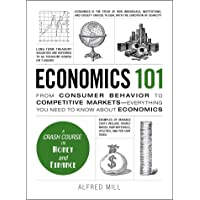 Economics 101: From Consumer Behavior to Competitive Markets--Everything You Need to Know About Economics