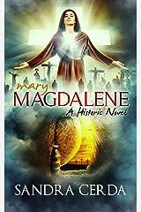 Mary Magdalene: A Historic Novel Kindle Edition