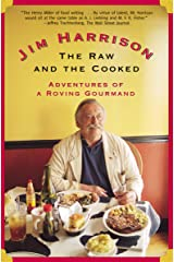 The Raw and the Cooked: Adventures of a Roving Gourmand Kindle Edition