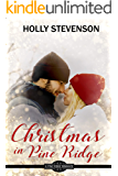 Christmas in Pine Ridge: Small Town Sweet Romance (A Pine Ridge Romance Book 4)