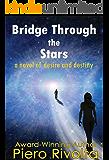 Bridge Through the Stars: A Novel of Desire and Destiny