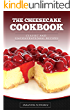 The Cheesecake Cookbook: Classic and Unconventional Recipes