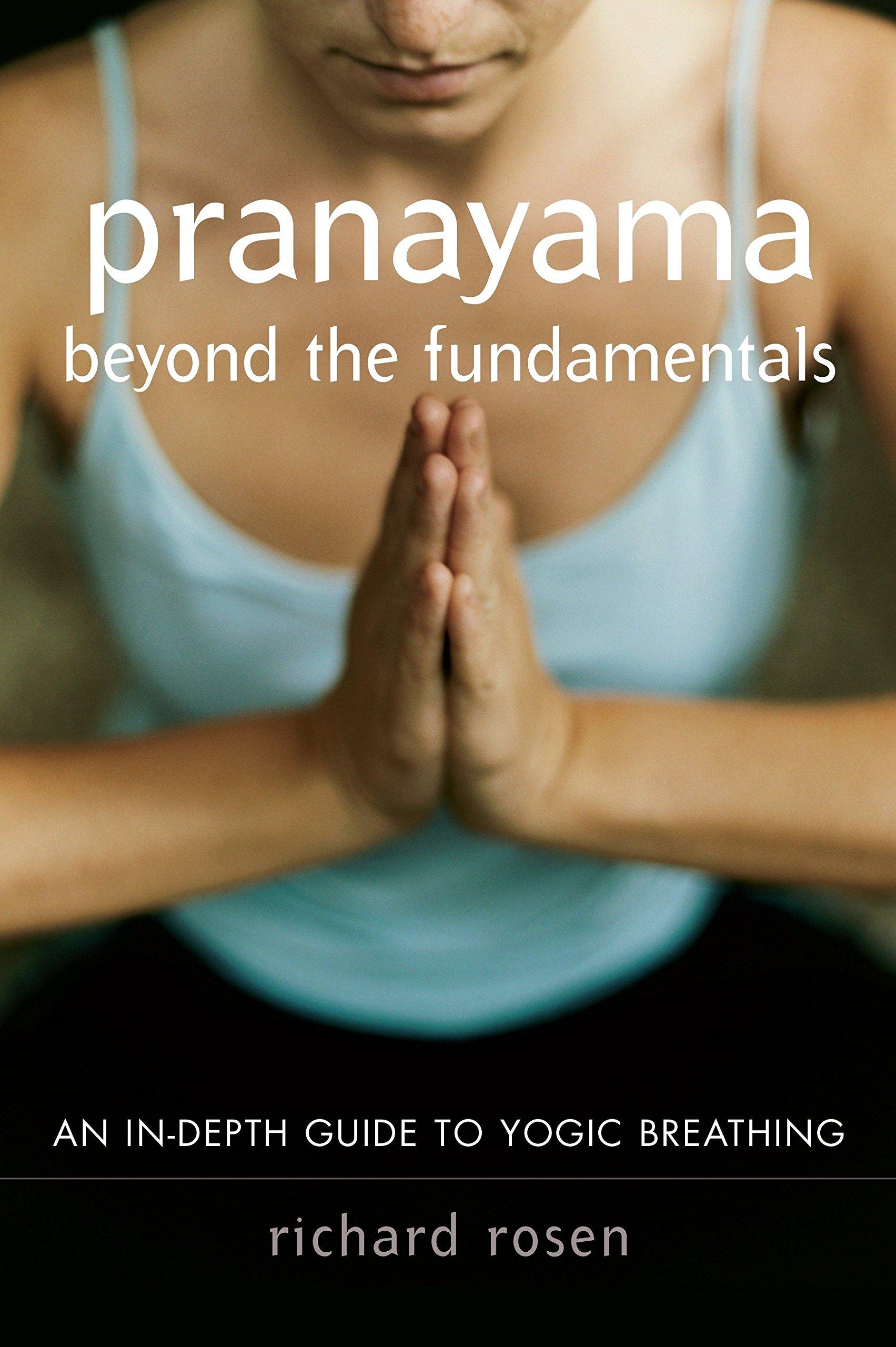 Download Pranayama beyond the Fundamentals: An In-Depth Guide to Yogic Breathing pdf
