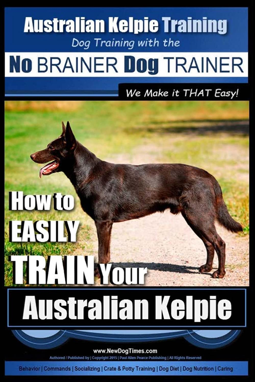 Australian Kelpie Training | Dog Training with the No
