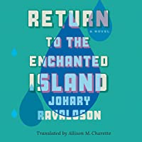 Return to the Enchanted Island: A Novel