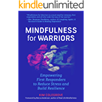 Mindfulness For Warriors: Empowering First Responders to Reduce Stress and Build Resilience (Book for Doctors, Police…