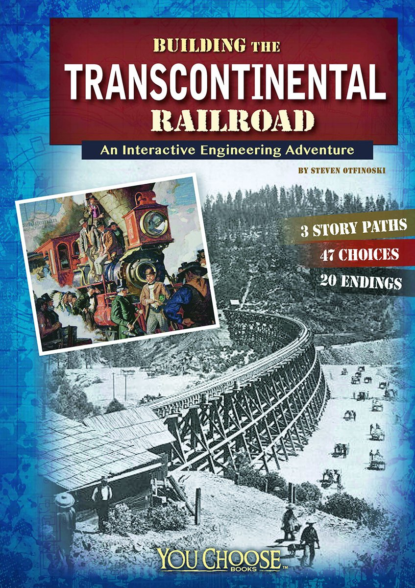 Building the Transcontinental Railroad: An Interactive Engineering Adventure (You Choose: Engineering Marvels) by Capstone Press
