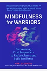 Mindfulness For Warriors: Empowering First Responders to Reduce Stress and Build Resilience Paperback