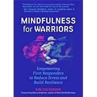 Mindfulness For Warriors: Empowering First Responders to Reduce Stress and Build...