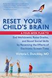 Reset Your Child's Brain: A Four-Week Plan to End Meltdowns, Raise Grades, and Boost Social Skills by Reversing the…