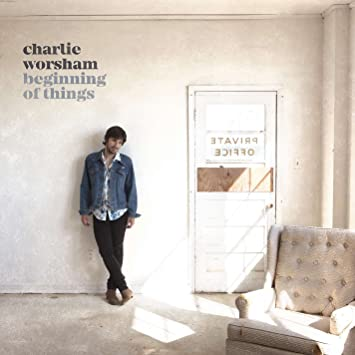 Charlie worsham beginning of things amazon music beginning of things altavistaventures Choice Image