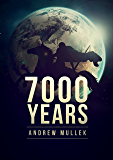 7,000 Years