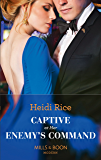 Captive At Her Enemy's Command (Mills & Boon Modern)