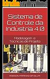 Sistema de Controle da Indústria 4.0: Modelagem e Técnicas de Projeto