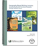 Geography-Based Writing Lessons: Incorporating Beautiful Feet Books' Geography Through Literature Course (Hardcopy)