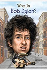 Who Is Bob Dylan? (Who Was?) Kindle Edition