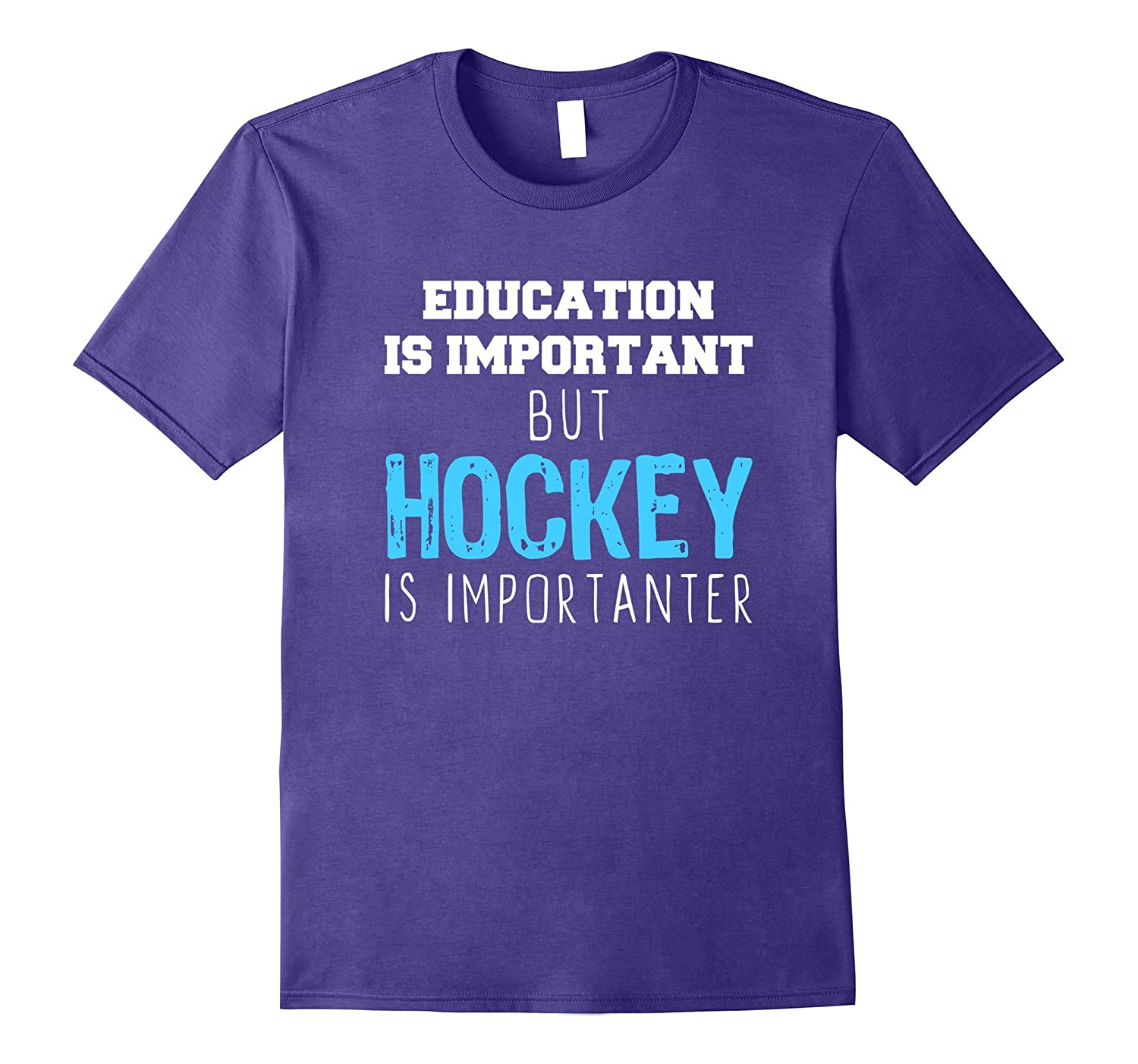 Education Is Important But Hockey Is Importanter T-Shirt-Vaci
