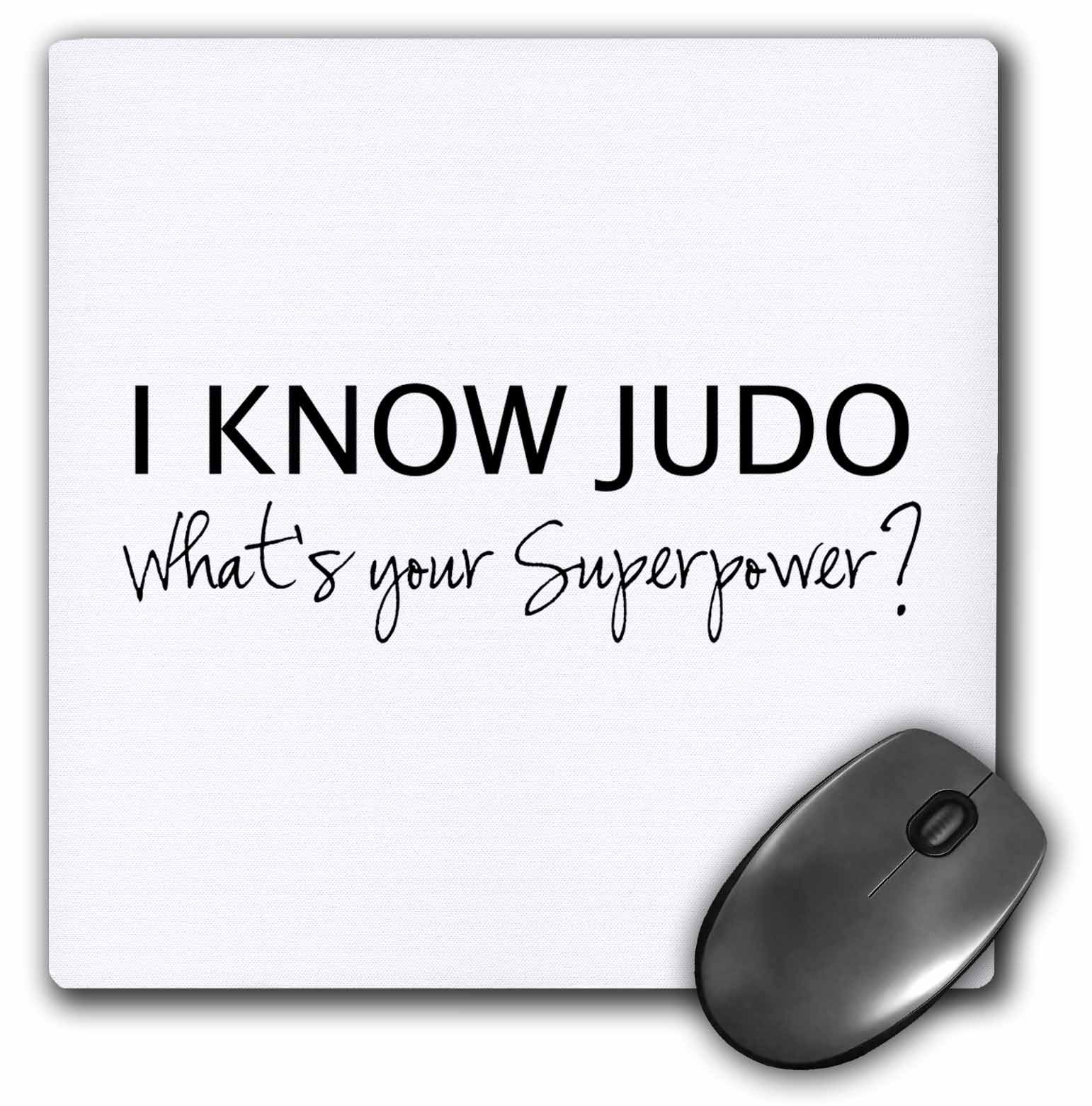 3dRose I Know Judo Whats Your Superpower for Judo Fan Judoka Or Sensei Mouse Pad (mp_194463_1) by 3dRose (Image #1)