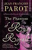 The Phantom of Rue Royale: The Nicolas Le Floch Investigations (A Nicolas Le Floch Investigation)