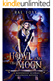 Howl and the Moon: A Bloodwood Academy Novel