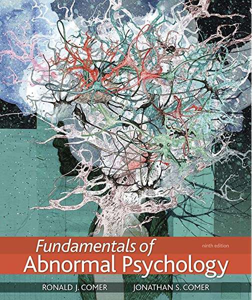 Amazon Com Fundamentals Of Abnormal Psychology 9781319126698 Comer Ronald J Comer Jonathan S Books