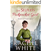 The Selfless Pickpocket Girl (Diary of Family Girls) (Victorian Saga Romance)