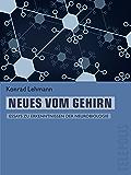 Neues vom Gehirn (Telepolis): Essays zu Erkenntnissen der Neurobiologie