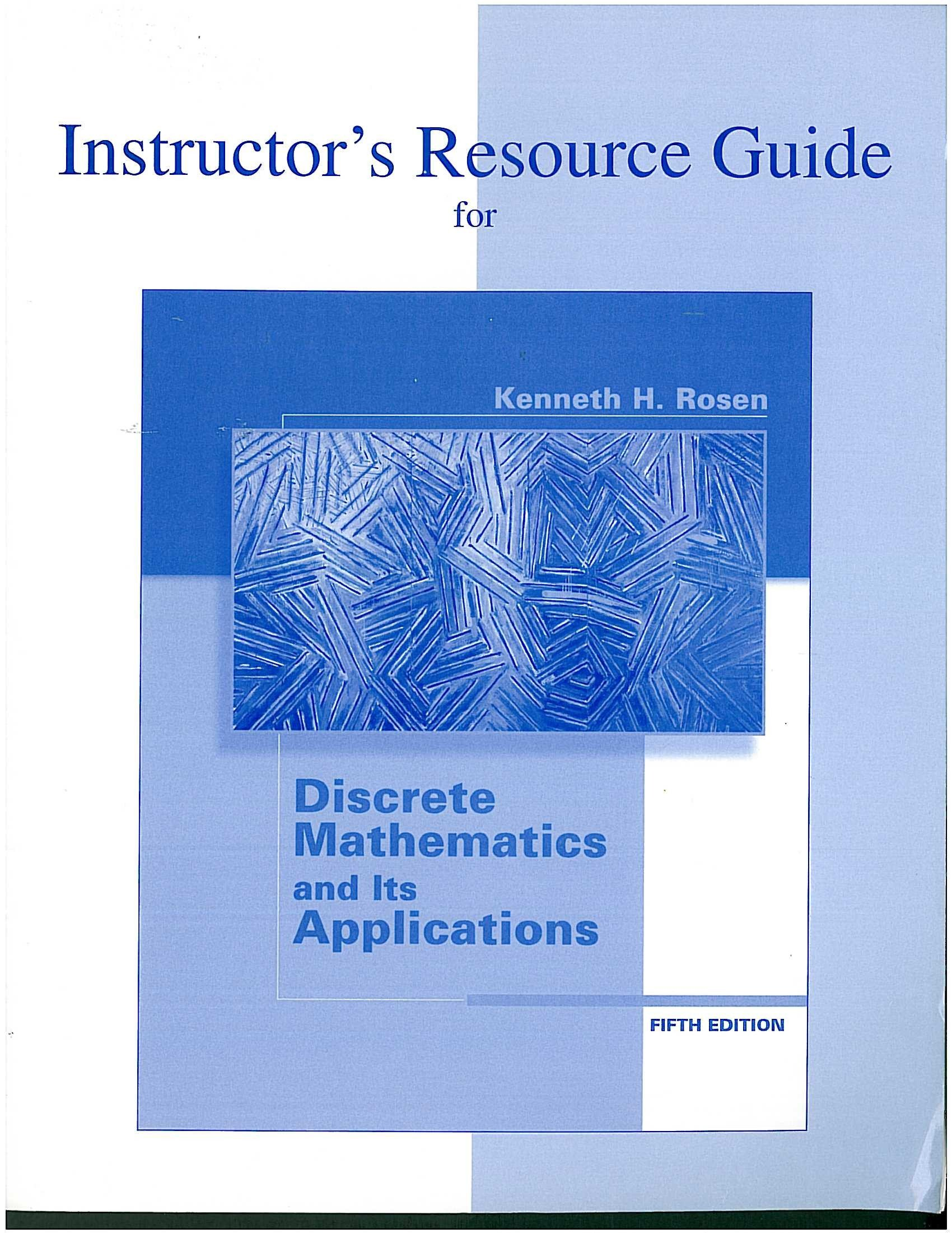 Discrete Mathematics and Its Applications Instructor Resource Guide:  Kenneth H. Rosen: 9780072474800: Amazon.com: Books