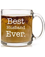 Best Husband Ever Coffee Mug Perfect Christmas, Anniversary, Birthday or Wedding Gift 13 oz Clear Glass Cup Unique, Cool Present Idea (Best Husband Ever Coffee Mug)