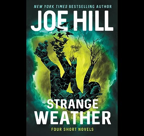 Amazon Com Strange Weather Four Short Novels Ebook Hill Joe Kindle Store