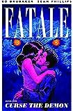 Fatale Volume 5: Curse the Demon (Fatale (Image Comics))
