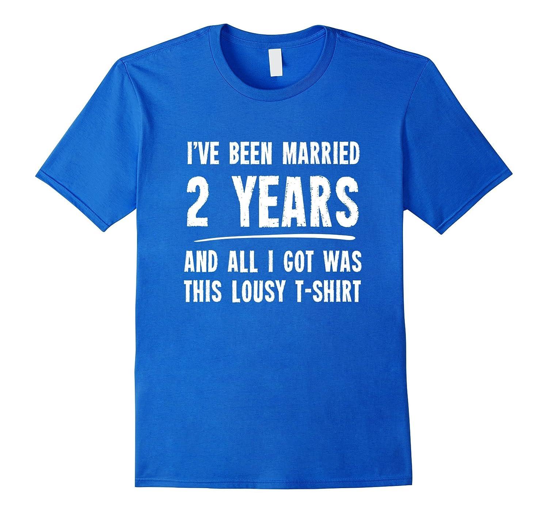 Two Year Wedding Anniversary Gift: 2 Year Anniversary Gift 2nd Wedding Married Funny T-Shirt