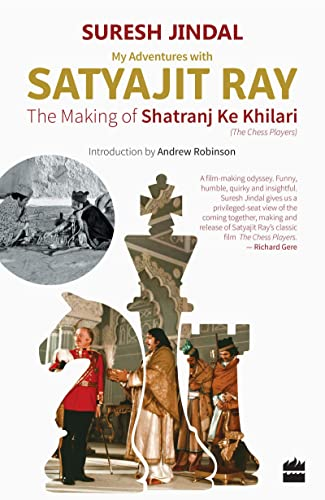 My Adventures with Satyajit Ray: The Making of Shatranj Ke Khilari (.)