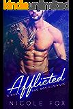 AFFLICTED: A Dark Bad Boy Romance