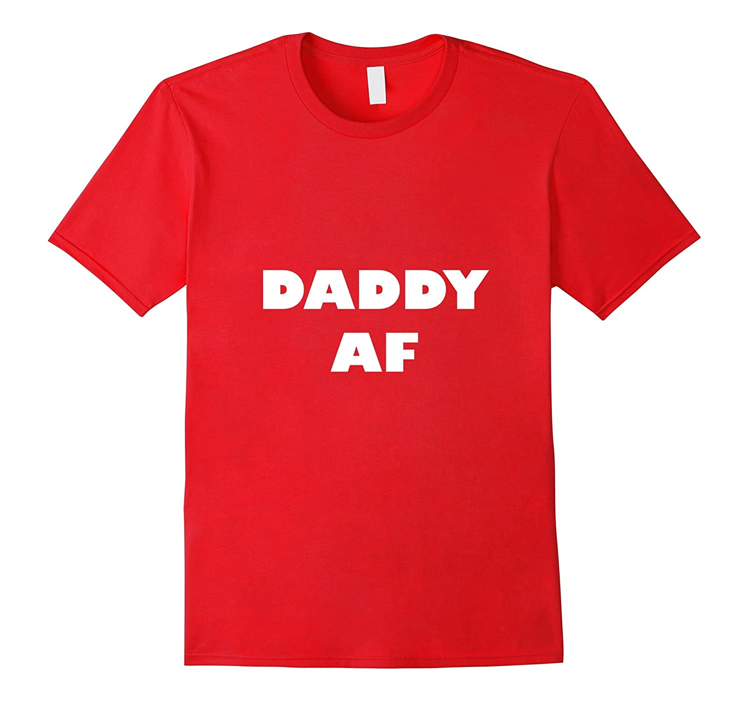 Daddy AF- Hip Apparel- Best Father Gifts- Cool Dad Shirt-TH