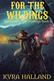 For the Wildings (Daughter of the Wildings Book 6)