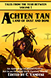 Achten Tan: Land of Dust and Bone (Tales from the Year Between Book 1)