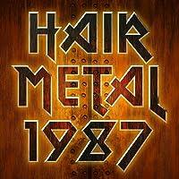 Hair Metal 1987 [Explicit]