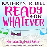 Ready for Whatever: The UnBRCAble Women Series, Book 1