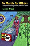 To March for Others: The Black Freedom Struggle and the United Farm Workers (Politics and Culture in Modern America)