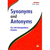 Synonyms and Antonyms : For All Competitive Exams