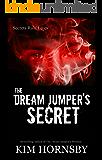 The Dream Jumper's Secret: A Suspenseful Romance/Supernatural Elements (Dream Jumper Series Book 2)