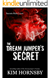 The Dream Jumper's Secret: A Suspenseful Romance/Supernatural (Dream Jumper Series Book 2)