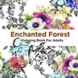 Enchanted Forest Coloring Book for Adults: Over 50 Majical Forest Designs for Adult Coloring (Antistress Coloring)