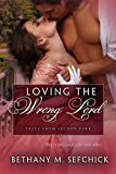 Loving the Wrong Lord (Tales From Seldon Park Book 22)