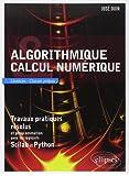 Algorithmique et Calcul numérique - Travaux pratiques résolus et programmation avec les logiciels Scilab et Python