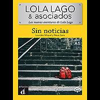 Sin noticias: Las nuevas aventuras de Lola Lago (Spanish Edition)