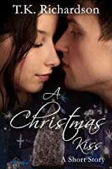 A Christmas Kiss: A Short Story Kindle Edition